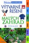 Výtvarné řešení malých zahrad