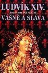 Ludvík XIV.: Vášně a sláva