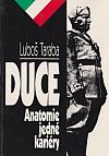 Duce: anatomie jedné kariéry