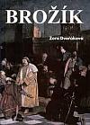 Brožík - Byl jsem nejslavnější - Životní příběh malíře Václava Brožíka
