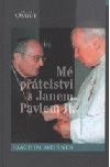 Mé přátelství s Janem Pavlem II.