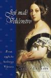Její malé Veličenstvo: život anglické královny Viktorie
