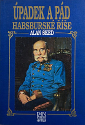 Úpadek a pád habsburské říše