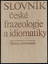 Slovník české frazeologie a idiomatiky 2: Výrazy neslovesné