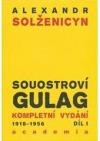 Souostroví Gulag: 1918 - 1956 (I)