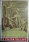 O svatém Václavu a vývoji úcty svatováclavské