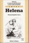 Jaká je, k čemu je předurčena a kam míří nositelka jména Helena