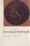 Česká měna od dávné minulosti k dnešku