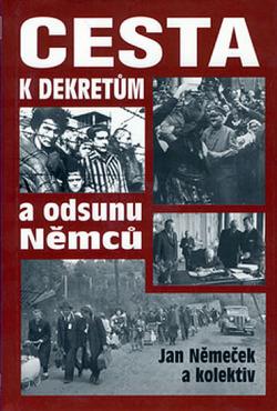 Cesta k dekretům a odsunu Němců obálka knihy