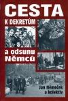 Cesta k dekretům a odsunu Němců