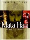 Mata Hari - pravdivý příběh