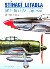 Stíhací letadla 1939-1945 / Japonsko-USA