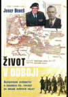 Život v odboji: Autentické svědectví o osudech čs. vojáků za druhé světové války
