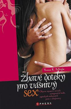 Žhavé doteky pro vášnivý sex obálka knihy