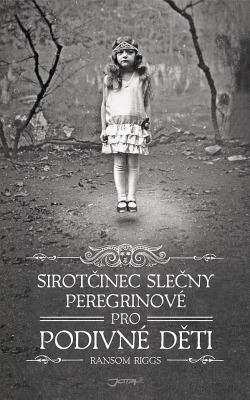 Sirotčinec slečny Peregrinové pro podivné děti obálka knihy