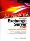 Jak vyzrát na MS Exchange Server 2007