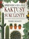 Kaktusy a sukulenty, sprievodca od A po Z