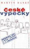 České výpečky - kronika let 1989-2005 v 17 obrazech