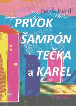 Prvok, Šampón, Tečka a Karel obálka knihy
