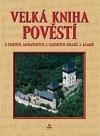 Velká kniha pověstí z českých, moravských a slezských hradů a zámků
