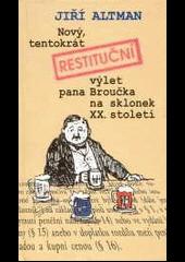Nový,  tentokrát restituční výlet pana Broučka na sklonek XX. století obálka knihy