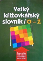 Velký křížovkářský slovník  O-Ž