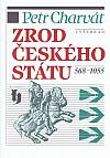 Zrod českého státu. 568-1055
