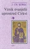 Vznik evanjelií uprostred Cirkvi