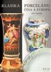 Klasika porcelánu: Čína a Evropa