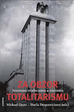 Za obzor totalitarismu - srovnání stalinismu a nacismu obálka knihy