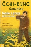 Čchi -kung, čung - jüan Teorie a praxe Střední tan-tchien