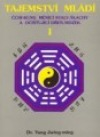 Tajemství mládí I. Čchi-kung měnící svaly/šlachy a očišťující dřeň/mozek