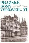 Pražské domy vyprávějí VI.