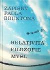 Zápisky Paula Bruntona. Svazek 13, Relativita, filozofie, mysl