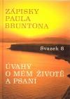 Zápisky Paula Bruntona  8: Úvahy o mém životě a psaní