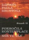 Zápisky Paula Bruntona 15: Pokročilá kontemplace, Mír  ve Vás