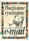 Používáme a využíváme e-mail