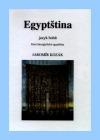 Egyptština, jazyk bohů 1 (gramatika)