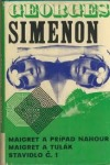 Komisár Maigret II. sväzok: Maigret a prípad Nahour /  Maigret a tulák / Stavidlo č. 1
