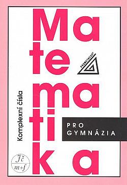 Matematika pro gymnázia - Komplexní čísla obálka knihy