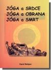 Jóga a srdce, jóga a obrana, jóga a smrt obálka knihy