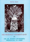 Jak pěstovat lotosový svět aneb Jak se zenový buddhista připravuje na smrt