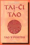 TAI - ČI a TAO - Tao v pohybu