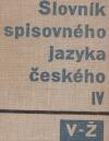 Slovník spisovného jazyka českého  IV  V-Ž
