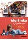 Martinka a její kamarádi doma