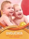 Dvojčata: péče o děti, jejich zdravý vývoj a výchova