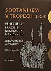 S botanikem v tropech 1–3 (soubor)