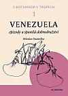 S botanikem v tropech 1 – Venezuela