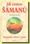 Jdi cestou šamanů