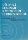 Výukový seminář s Miltonem H. Ericksonem